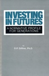 Investing in Futures: A Normative Profile for Generations by Don P. Diffine Ph.D.