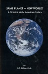 Same Planet - New World?: A Chronicle of the American Century by Don P. Diffine Ph.D.