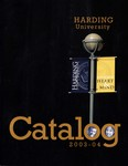 Harding University Course Catalog 2003-2004 by Harding University