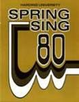 Harding University Spring Sing Program 1980 by Katharina Reichel